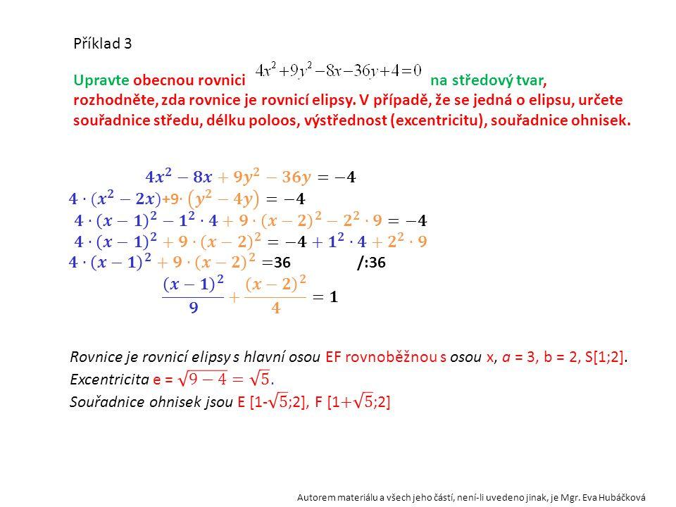 Souřadnice ohnisek jsou E [1- 5 ;2], F [1+ 5 ;2]